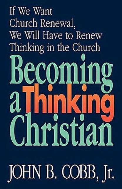 Becoming a Thinking Christian: If We Want Church Renewal, We Will Have to Renew Thinking in the Church als Taschenbuch