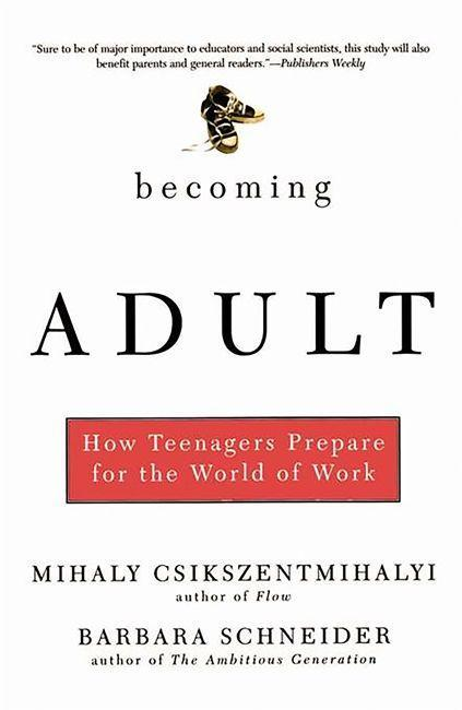 Becoming Adult: How Teenagers Prepare for the World of Work als Taschenbuch