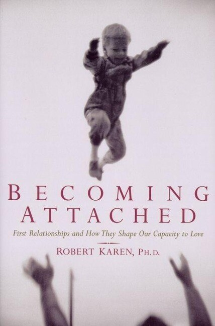 Becoming Attached: First Relationships and How They Shape Our Capacity to Love als Taschenbuch