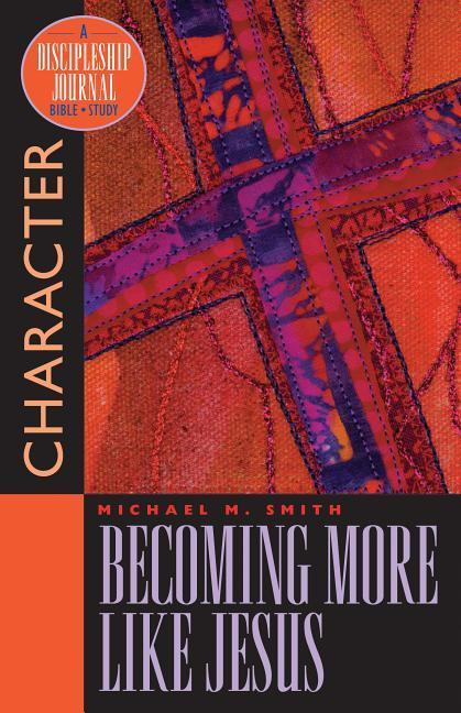 Becoming More Like Jesus: Bible Study on Character als Taschenbuch
