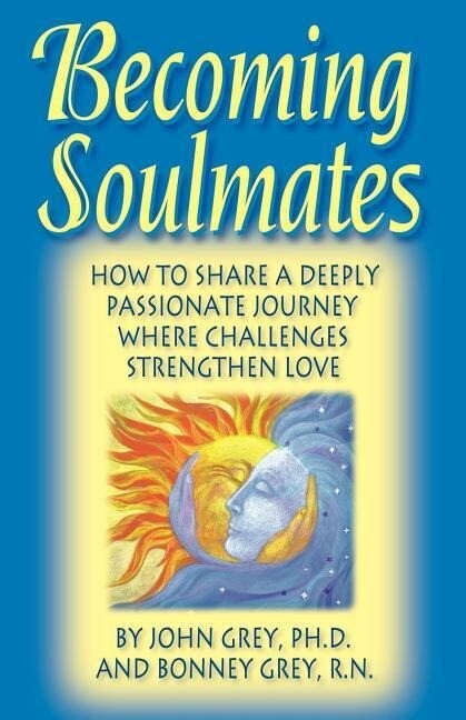 Becoming Soulmates: How to Share a Deeply Passionate Journey Where Challenges Strengthen Love als Taschenbuch