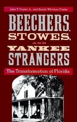 Beechers, Stowes, and Yankee Strangers: The Transformation of Florida als Buch (gebunden)