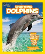 National Geographic Kids Everything Dolphins