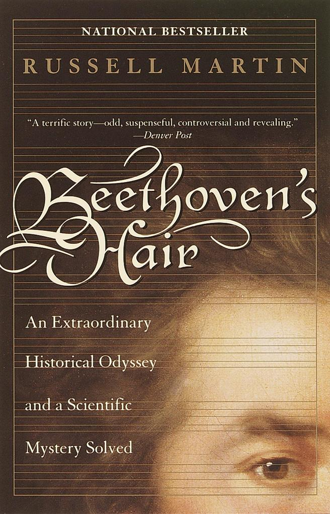 Beethoven's Hair: An Extraordinary Historical Odyssey and a Scientific Mystery Solved als Taschenbuch