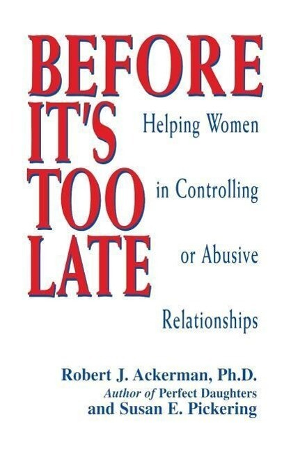 Before It's Too Late: Helping Women in Controlling or Abusive Relationships als Taschenbuch