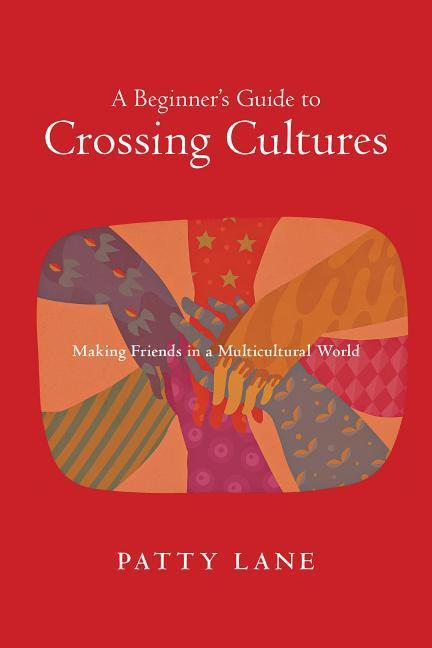 A Beginner's Guide to Crossing Cultures als Taschenbuch