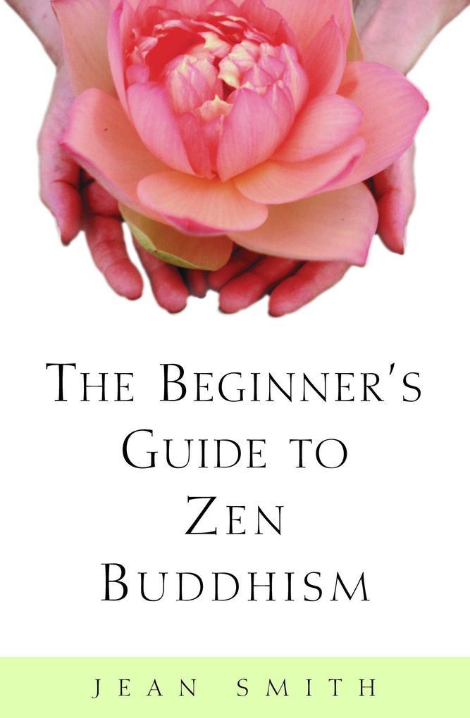 The Beginner's Guide to Zen Buddhism als Taschenbuch