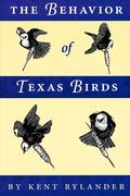The Behavior of Texas Birds: A Field Companion