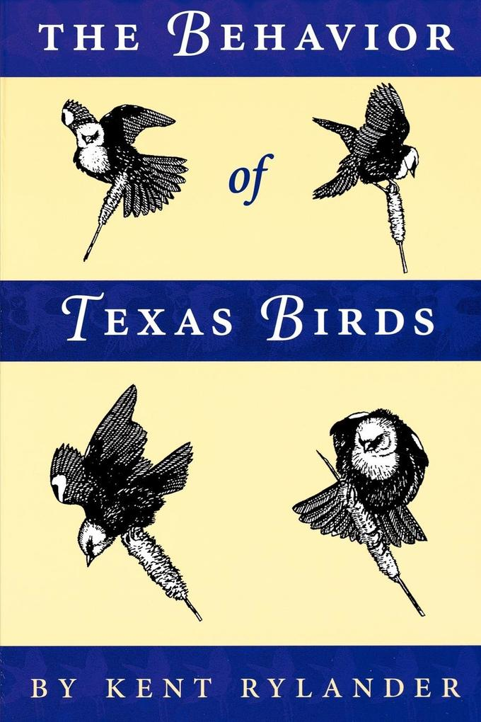 The Behavior of Texas Birds: A Field Companion als Taschenbuch