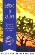 Behold His Glory: Encountering God Through the Meaning of His Names