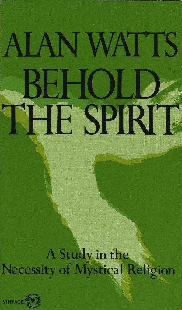 Behold the Spirit: A Study in the Necessity of Mystical Religion als Taschenbuch