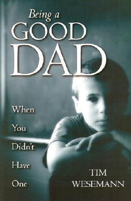 Being a Good Dad When You Didn't Have One als Taschenbuch