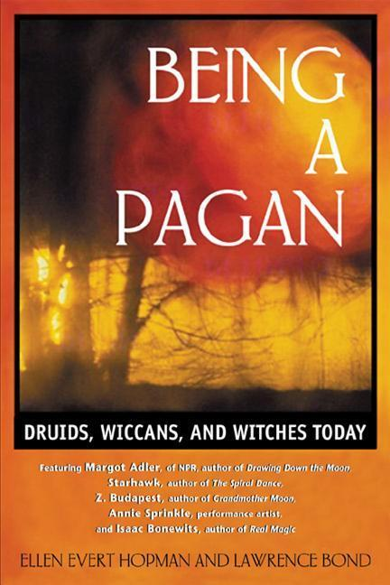 Being a Pagan: Druids, Wiccans, and Witches Today als Taschenbuch