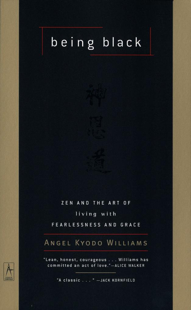 Being Black: Zen and the Art of Living with Fearlessness and Grace als Taschenbuch