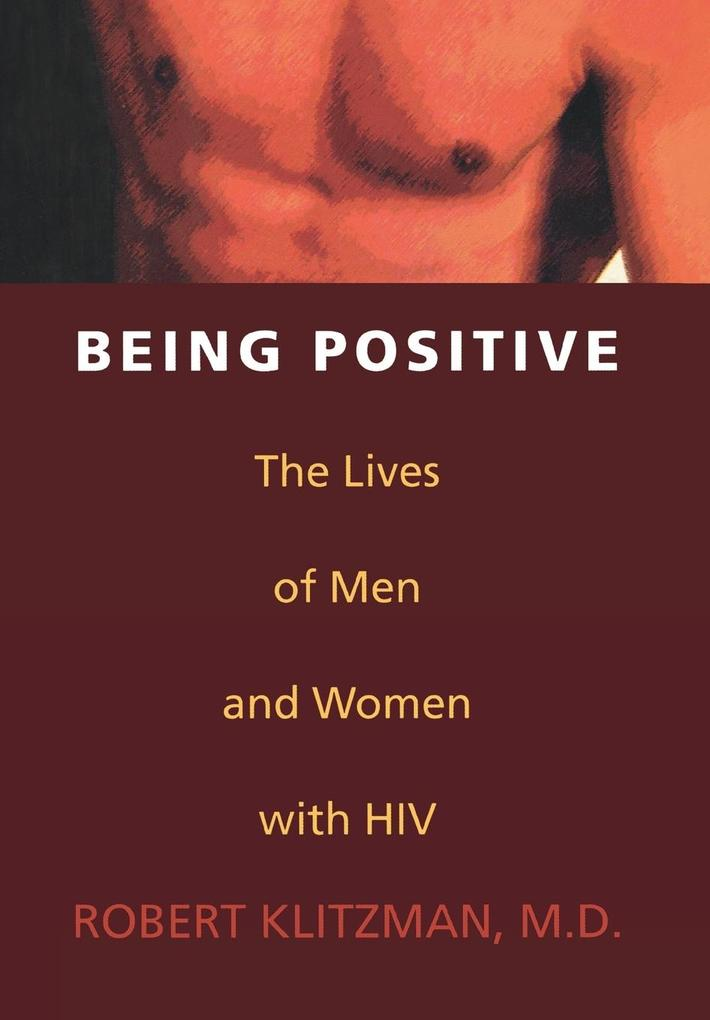 Being Positive: The Lives of Men and Women with HIV als Buch