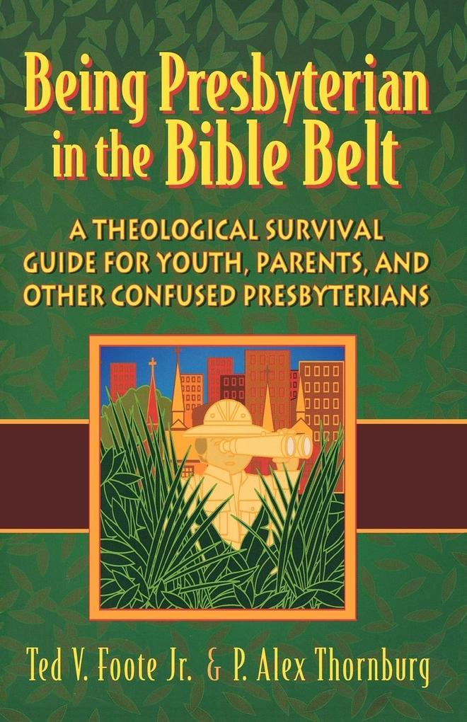 Being Presbyterian in the Bible Belt als Taschenbuch