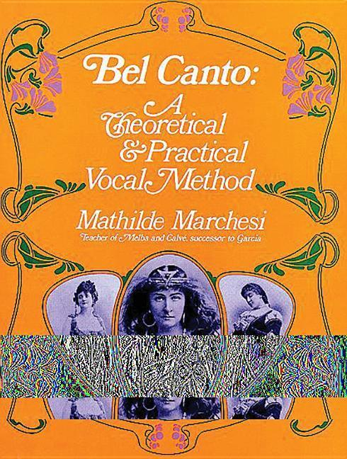 Bel Canto: A Theoretical and Practical Vocal Method als Taschenbuch