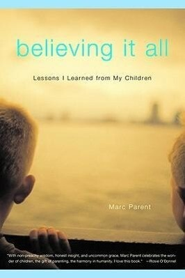 Believing It All: Lessons I Learned from My Children als Taschenbuch