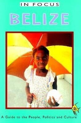 Belize: A Guide to the People, Politics, and Culture als Taschenbuch