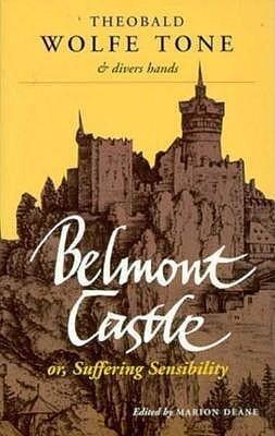 Belmont Castle: Or Suffering Sensibility als Taschenbuch