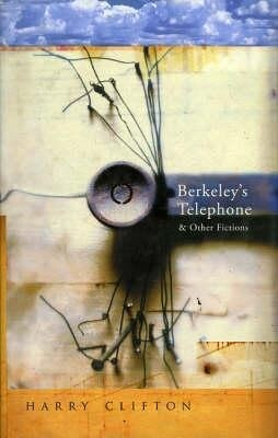 Berkeley's Telephone and Other Fictions als Buch