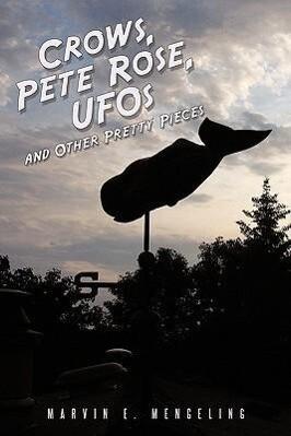 Crows, Pete Rose, UFOs als Buch von Marvin E. M...