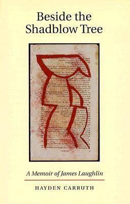 Beside the Shadblow Tree: A Memoir of James Laughlin als Taschenbuch