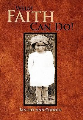 What Faith Can Do! als Buch von Beverly Ann Conner