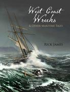 West Coast Wrecks & Other Maritime Tales