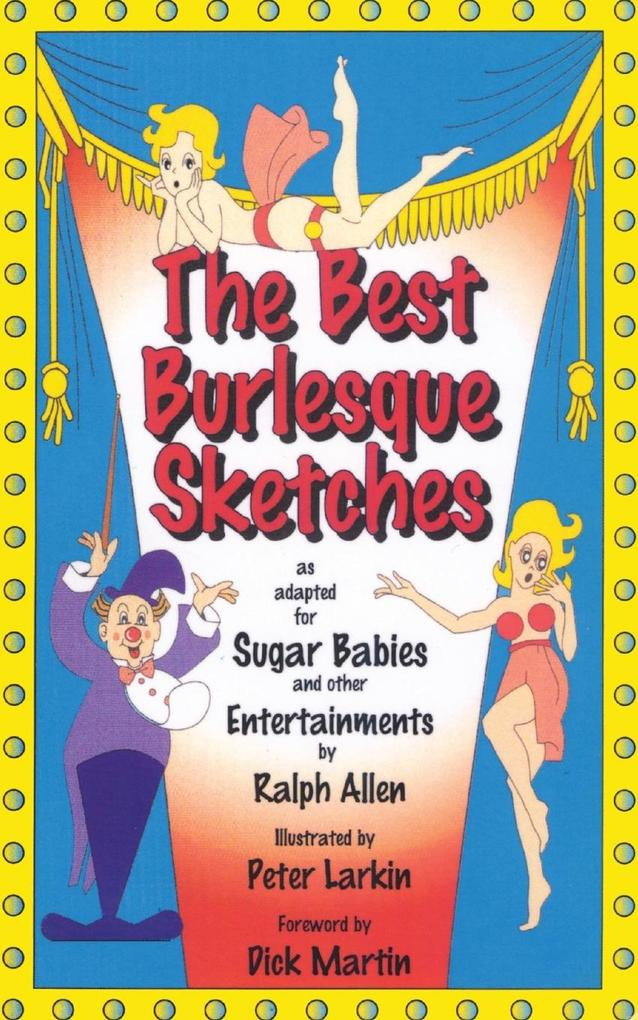 The Best Burlesque Sketches: As Adapted for Sugar Babies and Other Entertainments als Taschenbuch