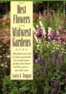 The Best Flowers for Midwest Gardens als Taschenbuch