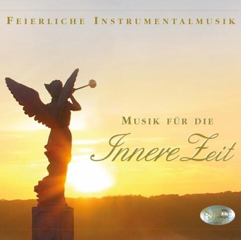 Musik für die Innere Zeit - Feierliche Instrume...