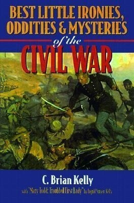 Best Little Ironies, Oddities, and Mysteries of the Civil War als Taschenbuch