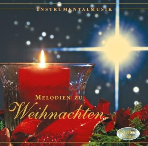 Melodien zu Weihnachten - bekannte Weihnachtsli...
