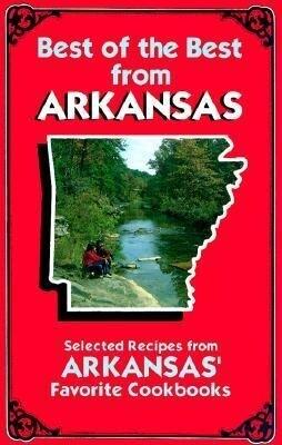 Best of the Best from Arkansas: Selected Recipes from Arkansas' Favorite Cookbooks als Taschenbuch