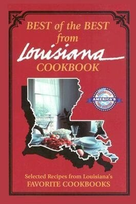 Best of the Best from Louisiana: Selected Recipes from Louisiana's Favorite Cookbooks als Taschenbuch