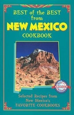 Best of the Best from New Mexico Cookbook: Selected Recipes from New Mexico's Favorite Cookbooks als Taschenbuch
