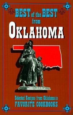 Best of the Best from Oklahoma: Selected Recipes from Olkahoma's Favorite Cookbooks als Taschenbuch