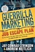 Guerrilla Marketing: Job Escape Plan: The Ten Battles You Must Fight to Start Your Own Business, and HOW TO WIN Them Decisively