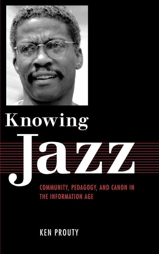 Knowing Jazz als Buch von Ken Prouty