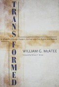 Transformed: A White Mississippi Pastor's Journey Into Civil Rights and Beyond