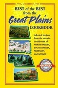 Best of the Best from the Great Plains: Selected Recipes from the Favorite Cookbooks of North Dakota, South Dakota, Nebraska, and Kansas