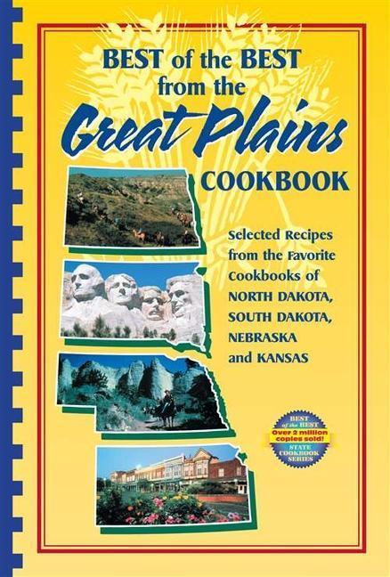 Best of the Best from the Great Plains: Selected Recipes from the Favorite Cookbooks of North Dakota, South Dakota, Nebraska, and Kansas als Taschenbuch