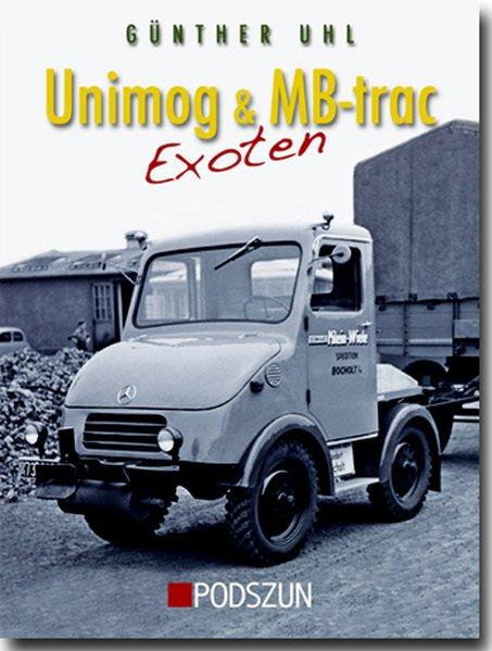 Unimog & MB-trac Exoten als Buch von Günther Uhl