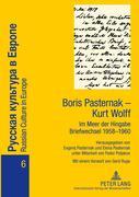 Boris Pasternak - Kurt Wolff - Im Meer der Hingabe. Briefwechsel 1958-1960