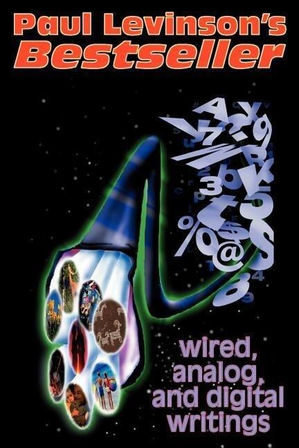 Bestseller: Wired, Analog, and Digital Writings als Taschenbuch