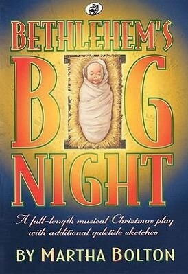 Bethlehem's Big Night: A Full-Length Musical Christmas Play with Additional Yuletide Sketches als Taschenbuch