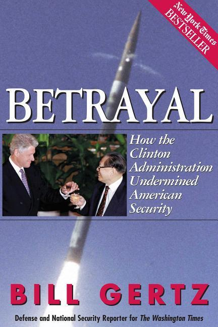Betrayal: How the Clinton Administration Undermined American Security als Taschenbuch