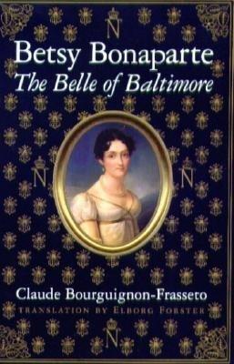 Betsy Bonaparte: The Belle of Baltimore als Taschenbuch