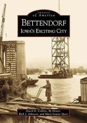 Bettendorf:: Iowa's Exciting City als Taschenbuch